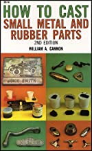 How to Cast Small Metal and Rubber Parts (2nd Edition)