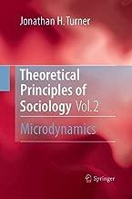 Theoretical Principles of Sociology, Volume 2: Microdynamics