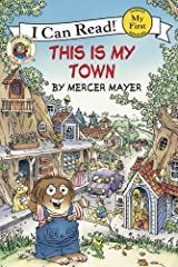 Little Critter: This Is My Town (My First I Can Read) Kindle Edition