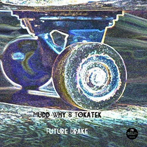 Mudd Why & Tokatek