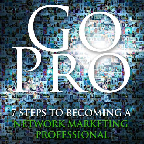 Go Pro - 7 Steps to Becoming a Network Marketing Professional                   Written by:                                                                                                                                 Eric Worre                               Narrated by:                                                                                                                                 Eric Worre                      Length: 2 hrs and 49 mins     112 ratings     Overall 4.8