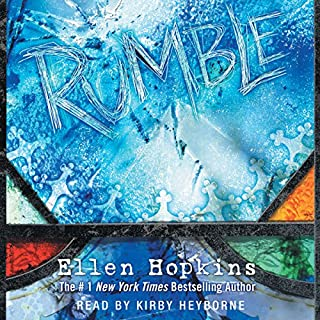 Rumble                   By:                                                                                                                                 Ellen Hopkins                               Narrated by:                                                                                                                                 Kirby Heyborne                      Length: 9 hrs and 8 mins     87 ratings     Overall 4.5