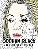 Orphan Black Coloring Book: Orphan Black Perfect Gift Adult Coloring Books For Men And Women - Perfect Gift Birthday Or Holidays