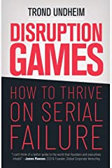 Disruption Games: How to Thrive on Serial Failure Paperback