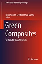 Green Composites: Sustainable Raw Materials (Textile Science and Clothing Technology)
