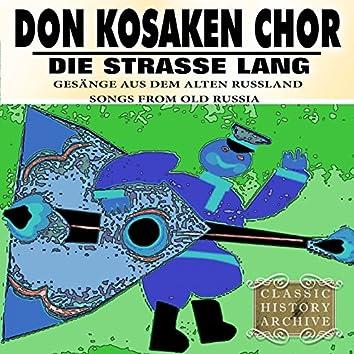 Die Strasse lang (Gesänge Aus Dem Alten Russland Songs From Old Russia)