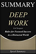 Summary: 'Deep Work' - Rules for Focused Success in a Distracted World A Comprehensive Summary of the Book