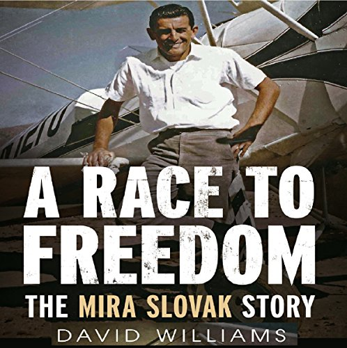 A Race to Freedom     The Mira Slovak Story              By:                                                                                                                                 David Williams                               Narrated by:                                                                                                                                 Brian Callanan                      Length: 16 hrs and 27 mins     13 ratings     Overall 4.9