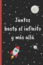 JUNTOS HASTA EL INFINITO Y MÁS ALLÁ: CUADERNO DE NOTAS, APUNTES, DIARIO PERSONAL O AGENDA | REGALO ROMÁNTICO Y ORIGINAL PARA TU PAREJA | HOMBRE O MUJER | VALENTIN | ANIVERSARIO. (Spanish Edition)