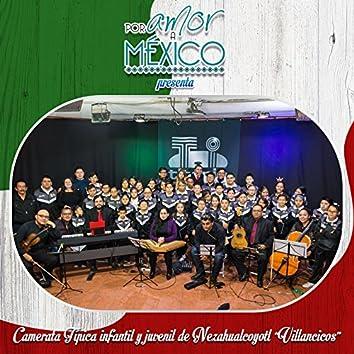 Villancicos (Por Amor a México Presenta a Orquesta Típica Infantil y Juvenil de Nezahualcoyotl)