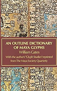 An Outline Dictionary of Maya Glyphs