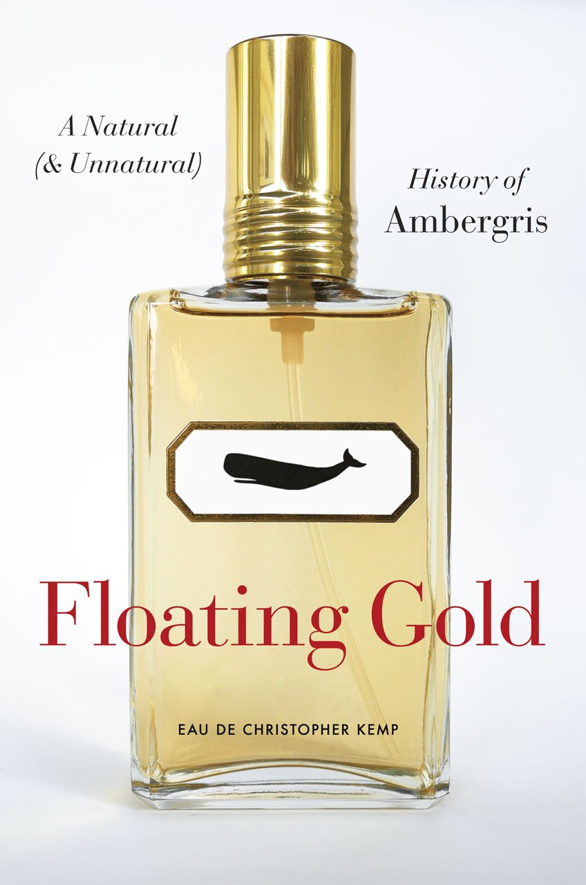 Floating Gold – A Natural (and Unnatural) History Of Ambergris