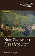 New Testament Ethics: The Story Retold (J.J. Thiessen Lecture)