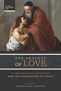 The Analogy of Love: St Maximus the Confessor and The Foundations of Ethics