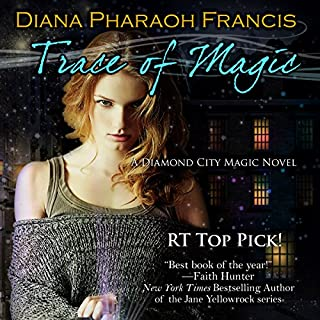 Trace of Magic     The Diamond City Magic Novels, Volume 1              By:                                                                                                                                 Diana Pharaoh Francis                               Narrated by:                                                                                                                                 Elizabeth Phillips                      Length: 10 hrs and 32 mins     219 ratings     Overall 4.2