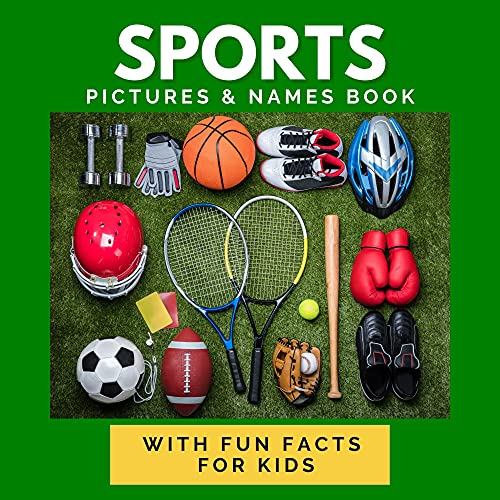 Sports Pictures & Names Book With Fun Facts For Kids: Read Aloud Fun Sport Picture Book For Kids | Information On Various Sports, Images & Quick Facts For Children (English Edition)