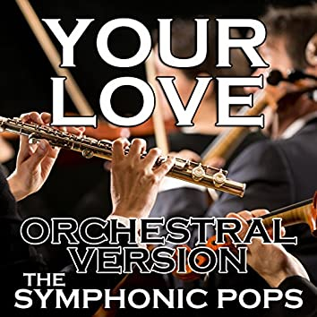 Your Love (Orchestral Version)