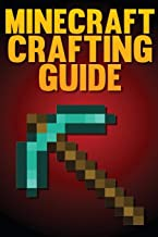 Minecraft Crafting Guide: The Ultimate Crafting Guide