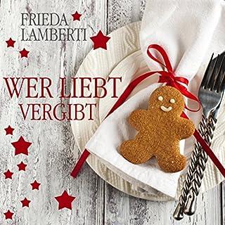 Wer liebt... vergibt                   Autor:                                                                                                                                 Frieda Lamberti                               Sprecher:                                                                                                                                 Marina Zimmermann                      Spieldauer: 2 Std. und 18 Min.     36 Bewertungen     Gesamt 4,4