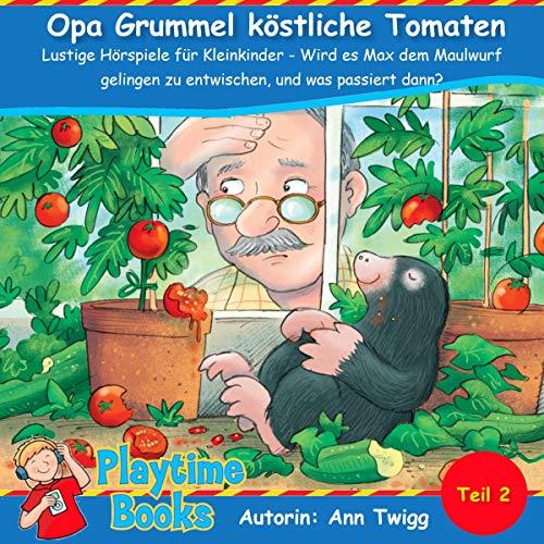 Opa Grummel köstliche Tomaten [Grumpy Grandad's Troublesome Tomatoes] cover art