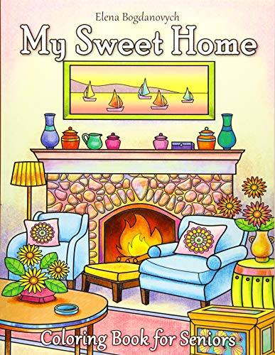 My Sweet Home Coloring Book for Seniors