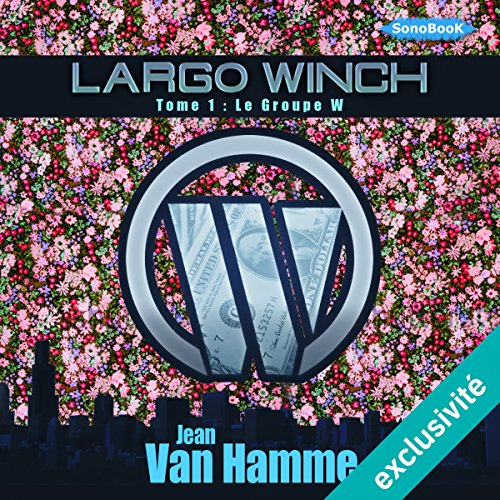 Le Groupe W (Largo Winch 1) audiobook cover art