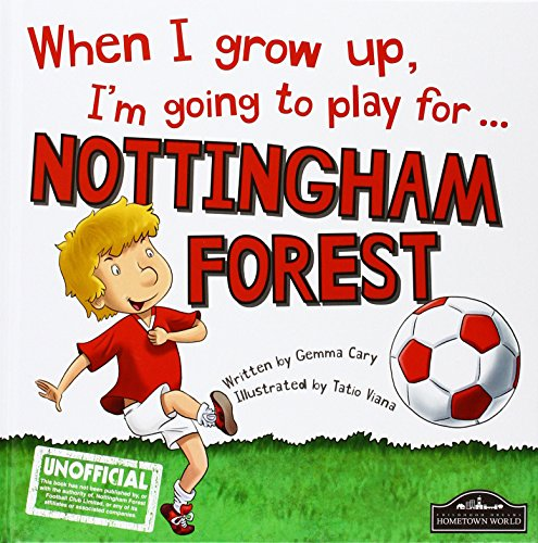 When I grow up, I'm going to play for Nottingham Forest