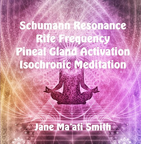 Schumann Resonance Rife Frequency Pineal Gland Activation Isochronic Meditation