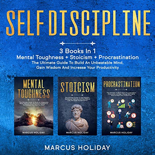 Self Discipline: 3 Books in 1 - Mental Toughness + Stoicism + Procrastination  By  cover art