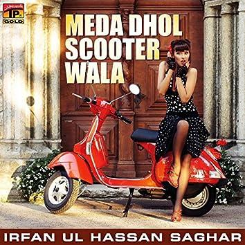 Meda Dhol Scooter Wala