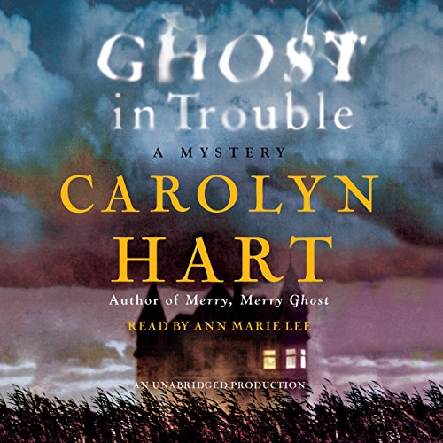 Ghost in Trouble     A Mystery              By:                                                                                                                                 Carolyn Hart                               Narrated by:                                                                                                                                 Ann Marie Lee                      Length: 11 hrs and 16 mins     79 ratings     Overall 4.1