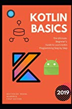 kotlin basics: The Ultimate  Beginner's  Guide to Learn kotlin  Programming Step by Step