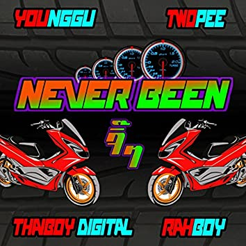 Never Been (feat. Thaiboy Digital, Twopee Southside, Rahboy)