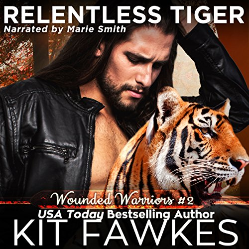 Relentless Tiger     Wounded Warriors, Book 2              By:                                                                                                                                 Kit Fawkes                               Narrated by:                                                                                                                                 Marie Smith                      Length: 2 hrs and 57 mins     17 ratings     Overall 4.4
