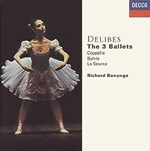 Delibes: The 3 Ballets - Coppelia, Sylvia, La Source