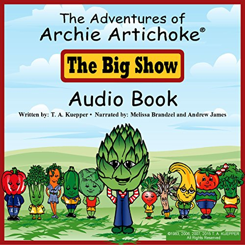 The Adventures of Archie Artichoke - The Big Show audiobook cover art