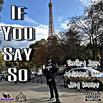 If You Say So (feat. Jay Kwev)