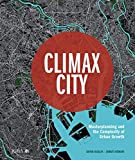 Climax City: Masterplanning and the Complexity of Urban Growth