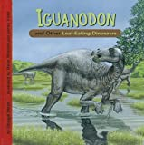Iguanodon and Other Leaf-Eating Dinosaurs (Dinosaur Find)
