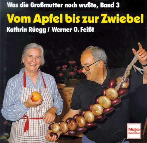 Band 3: Vom Apfel bis zur Zwiebel