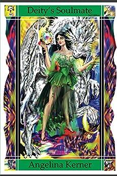 Deity's Soulmate (The Goddess Training Trilogy Book 1) by [Angelina Kerner, Al Megas, Laura Fitzsimmons, Kali-Sophia Berube-Blanchette]