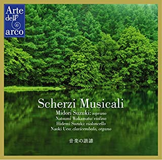 Scherzi Musicali 音楽の諧謔 [CD]