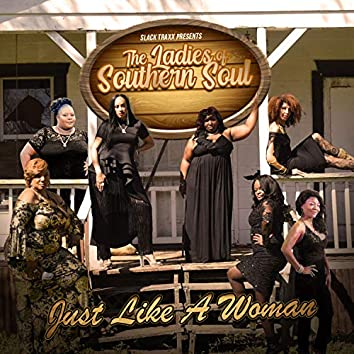 Just Like A Woman (feat. Lady Q, Nikita Randle, Sweet T, Annie B, It'z Karma, Tanji Emmeni & Crystal Thomas)