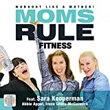 Moms Rule Fitness - Workout Like a Mother!