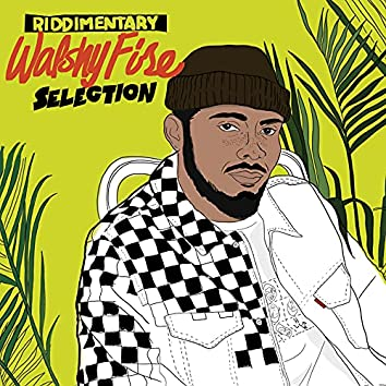 Walshy Fire: Riddimentary Selection