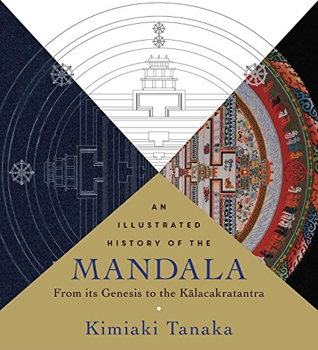 An Illustrated History of the Mandala: From Its Genesis to the Kalacakratantra