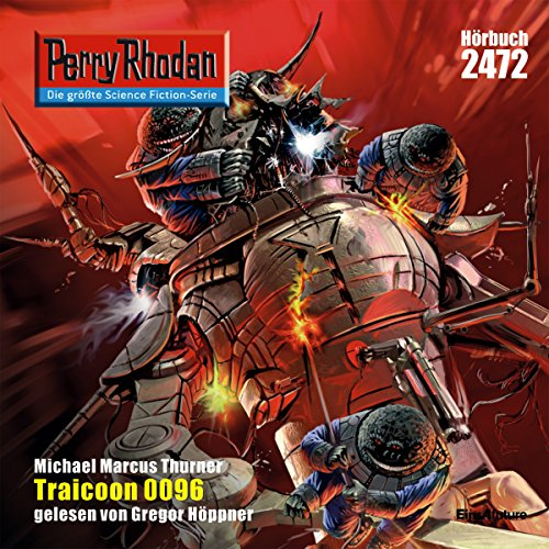 Traicoon     Perry Rhodan 2472              Written by:                                                                                                                                 Michael Marcus Thurner                               Narrated by:                                                                                                                                 Gregor Höppner                      Length: 3 hrs and 16 mins     Not rated yet     Overall 0.0