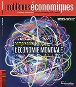 Comprendre l'économie mondiale (Problèmes économiques Hors-série n° 6) de La Documentation française