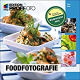 Foodfotografie (mitp Edition Profifoto)