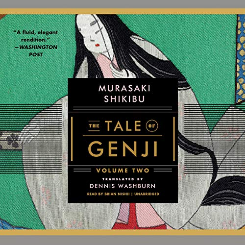 The Tale of Genji, Volume 2 Audiobook By Murasaki Shikibu, Dennis Washburn - translator cover art